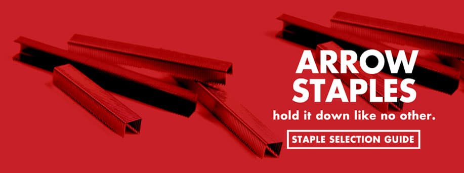Arrow Staples - Hold it down like no other.